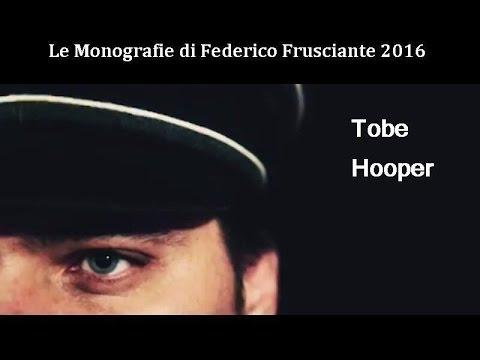 Le Monografie di Frusciante: Tobe Hooper