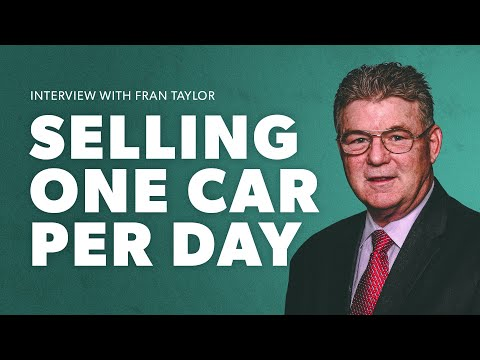 Fran Taylor on How To Sell A Car Everyday - Tips To Be Successful Selling Cars