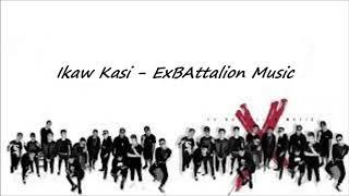 EX Battalion - Ikaw Kasi (w/ Download Link)