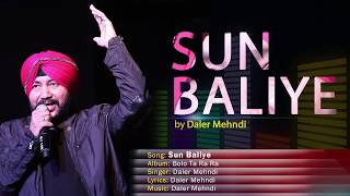 Sun Baliye   Bolo Ta Ra Ra   Daler Mehndi   Punjabi Pop Song