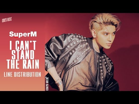 SuperM (슈퍼엠) ~ I Can't Stand The Rain ~ Line Distribution