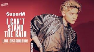 SuperM (슈퍼엠) ~ I Can't Stand the Rain ~ Line Distribution