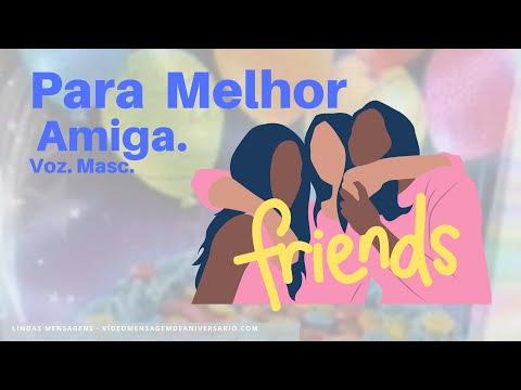 Vídeo Mensagem de Aniversário Especial para Amiga Voz Masculina