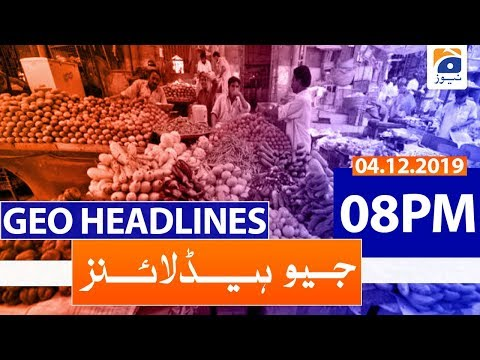 Geo Headlines - 08 PM | 4th December 2019