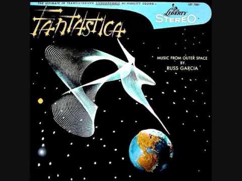 Russ Garcia - Fantastica (1959)  Full vinyl LP