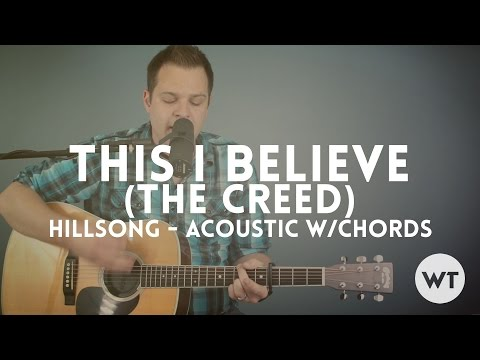 This I Believe The Creed Hillsong Worship Acoustic With Chords