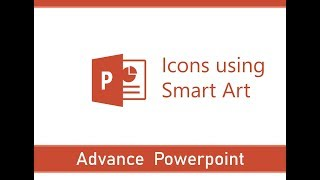 Advance PowerPoint | Advance Tips And Tricks | Creating Icons Using Smart Art