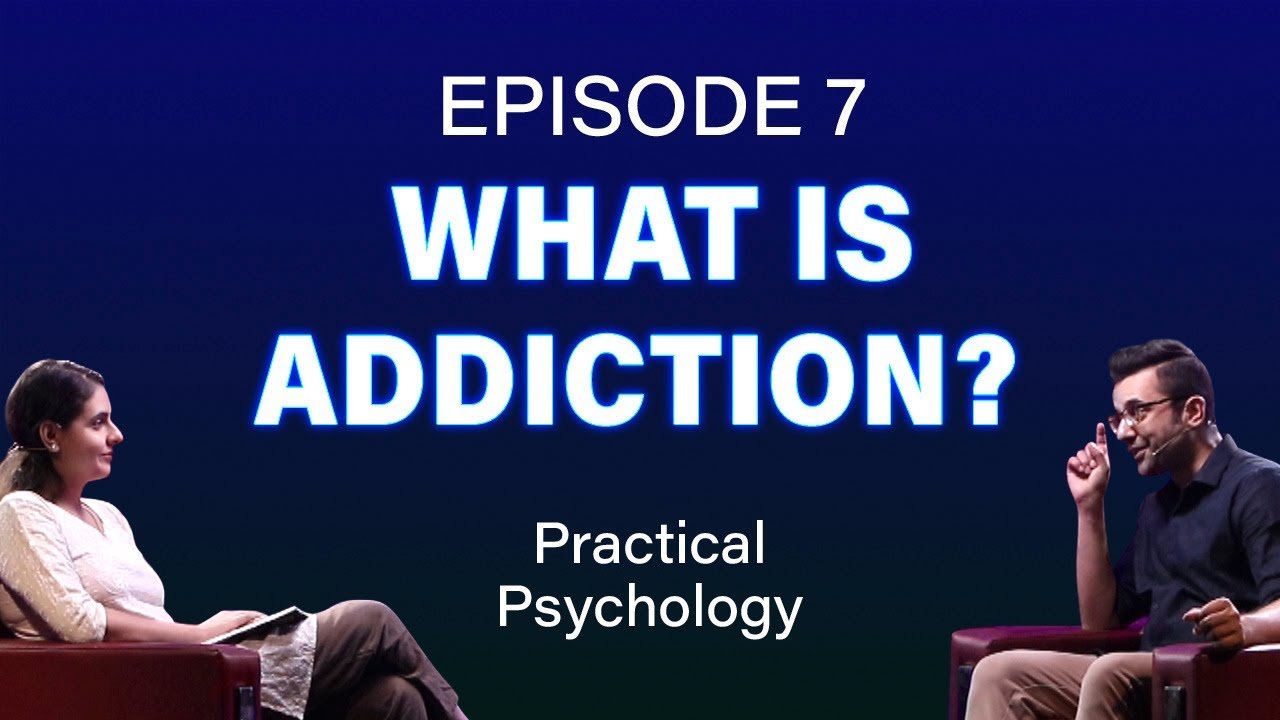 What is Addiction? Episode 7 #PracticalPsychology
