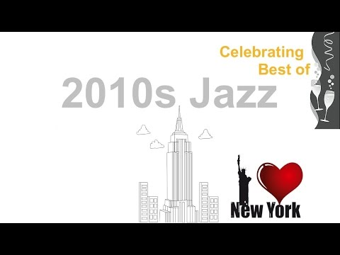 2010 Jazz: Best Of Jazz And Jazz Music In 2010s With 2010 Songs #Jazz And #JazzMusic