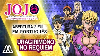 Jojo's Bizarre Adventure: Golden Wind - Abertura 2 em Português - Uragirimono no Requiem (PT BR)