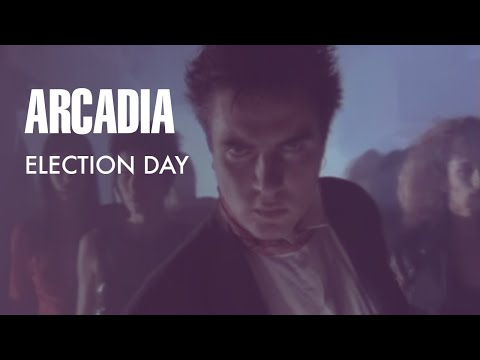 "Arcadia - Election Day (7"" Version)"" (Official Music Video)"
