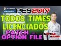 PES 2017 - OPTION FILE DE FORMA RÁPIDA! (TIMES, UNIFORMES, EMBLEMAS LICENCIADOS) [PS4]
