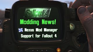fallout 4 modding news nexus mod manager support for fo4