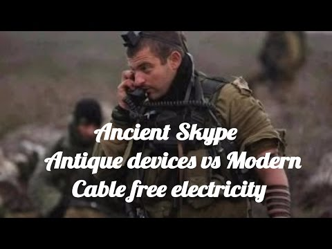 Ancient Skype .  Antique devices vs Modern. Cable free electricity.
