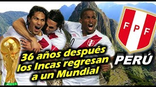 Mundial 2018 - PERÚ, 36 años después los Incas regresan a un Mundial