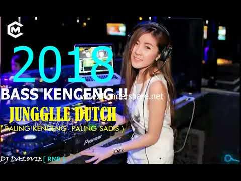 DJ JUNGLE DUTCH TERBARU 2018 BREAKBEAT PALING MANTAP BASSNYA KENCENG