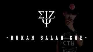 Eizy - Bukan Salah Gue [Official Audio]