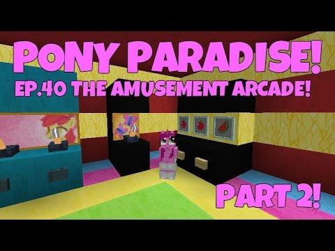 Pony Paradise! Ep.40 The Amusement Arcade! Part 2 | Amy Lee33 | Mine Little Pony