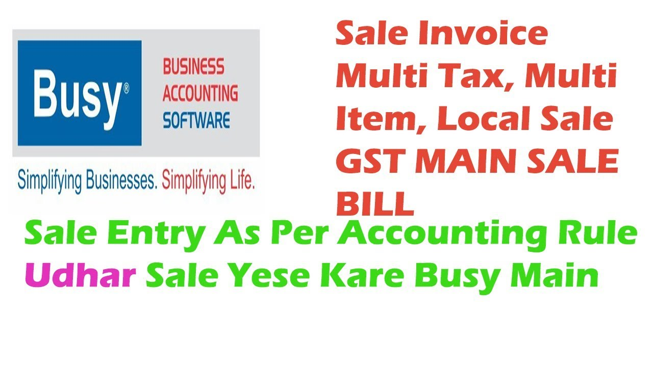 multi item multi tax invoice gst bill in busy accounting software