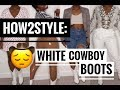 HOW TO STYLE: WHITE COWBOY BOOTS🤠!