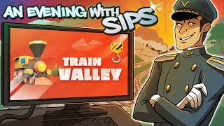 Train Valley - An Evening With Sips