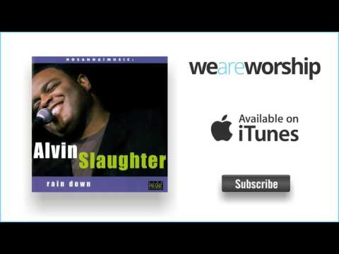 Alvin Slaughter - He Alone Is Worthy