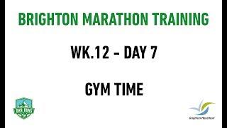 Brighton Marathon Training - WEEK 12 DAY 7 - GYM TIME