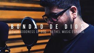 Goodness of God - Spanish / Bethel Music - Bondad de Dios | Eric Bustamante