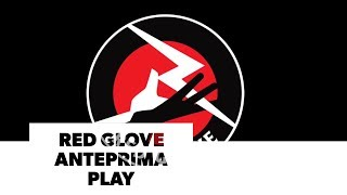 Red Glove - Anteprima Play 2018