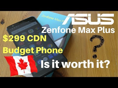 Asus Zenfone Max Plus - A Budget Phone For $300 In Canada