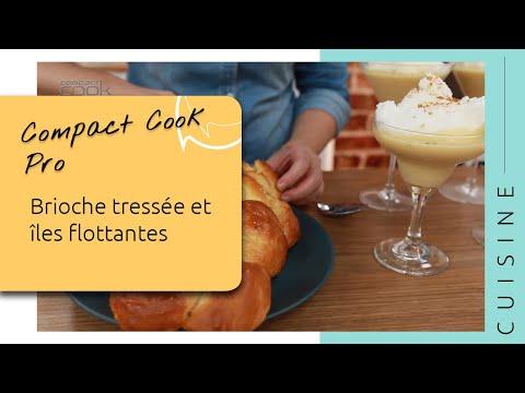 recette-de-brioche-tressée-et-îles-flottantes-au-compact-cook-pro