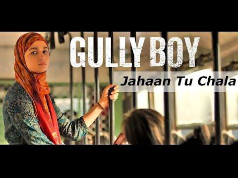 Gully Boy - Jahaan Tu Chala | Ranveer Singh & Alia Bhatt | Divine & Naezy | Gully Boy Songs