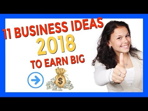 11 AWESOME BUSINESS IDEAS 2018 TO START RIGHT NOW