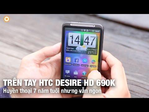 Trên tay HTC Desire HD giá 690K: Huyền thoại 7 năm tuổi còn quá ngon