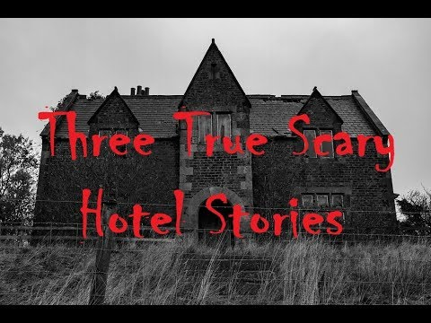 Three True Scary Hotel Stories