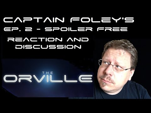Orville Ep.2 - Spoiler Free review by Captain Foley