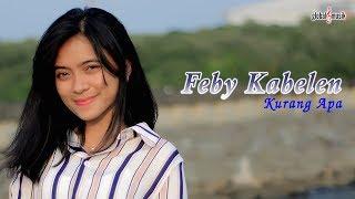 Feby Kabelen - Kurang Apa (Official Music Video)