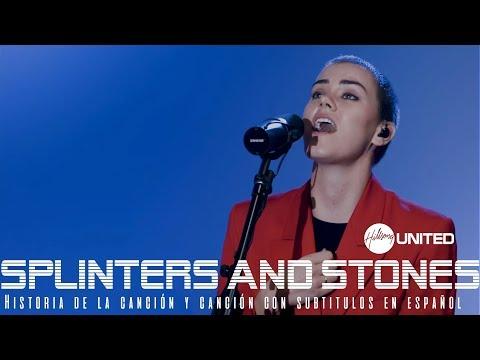 Hillsong United - Splinters and Stones [Subtitulado en español]