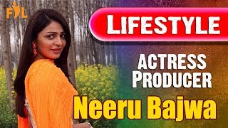 Neeru Bajwa Lifestyle | Biography | Actress | Producer