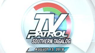 TV Patrol Southern Tagalog - August 13, 2018