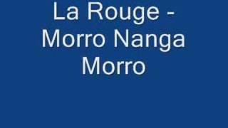 La Rouge - Morro Nanga Morro