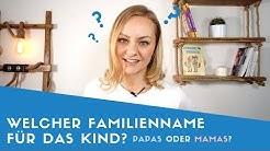 ▶ Welcher Familienname für unser Kind?