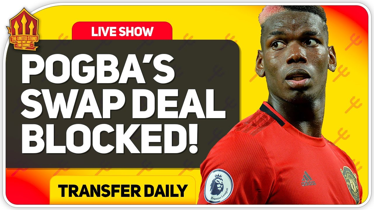 Pogba Swap Deal? Football Returns! Man Utd Transfer News