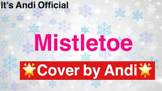 Mistletoe (Cover By Andi)
