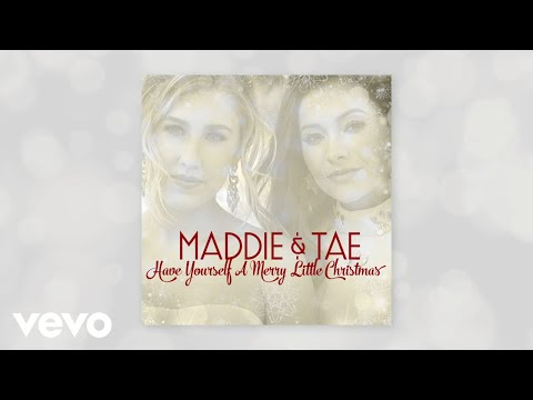 Maddie & Tae – Have Yourself A Merry Little Christmas