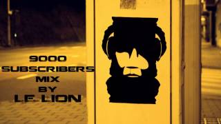 The 9000 Subscribers Mix By Le Lion