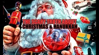 THE SCARY TRUTH ABOUT CHRISTMAS AND HANUKKAH DOCUMENTARY (PART 1)