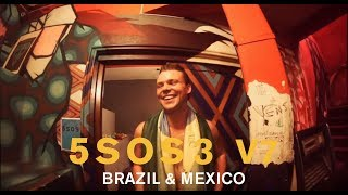 5SOS3 V7 // BRAZIL & MEXICO