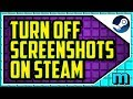 HOW TO TURN OFF SCREENSHOTS ON STEAM 2018 (EASY) - How To Disable Screenshot On Steam