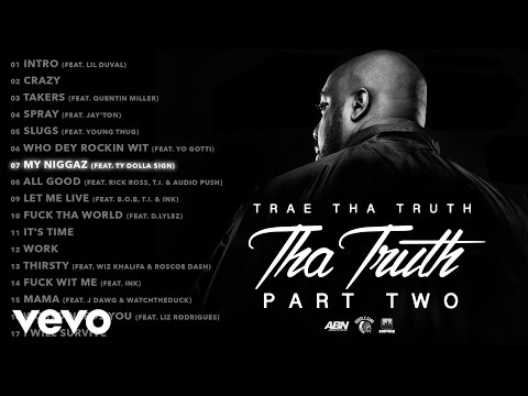 Trae Tha Truth - My Niggaz (Audio) ft. Ty Dolla $ign